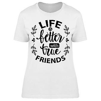 Life Better With True Friends Tee Women-apos;s -Image par Shutterstock