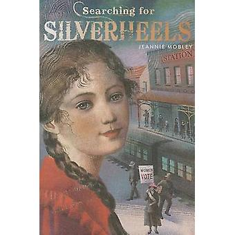 Searching for Silverheels by Jeannie Mobley - 9781481400299 Book
