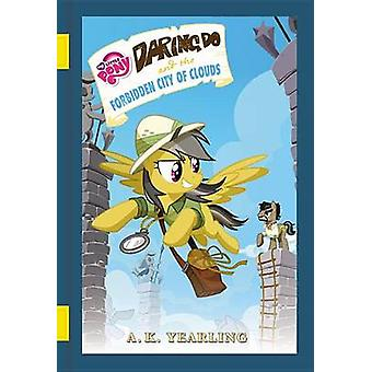 My Little Pony - Daring Do and the Forbidden City of Clouds by G M Ber