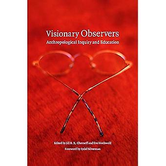 Visionaire waarnemers: Antropologisch onderzoek en onderwijs (Critical Studies in de geschiedenis van antropologie) (Critical Studies in the History of Anthropology-serie)