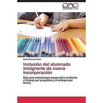 Inclusion del Alumnado Inmigrante de Nueva Incorporacion by Gimenez Mas Daniel