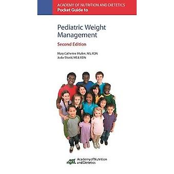 Academy of Nutrition and Dietetics Pocket Guide to Pediatric Weight M