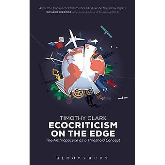 Ecocriticism on the Edge par Timothy Clark