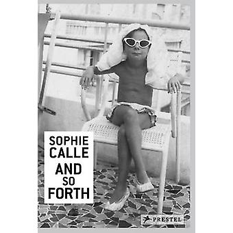 Sophie Calle And So Forth par Sophie Calle