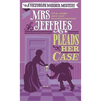 Mrs Jeffries Pleads her Case by Emily Brightwell
