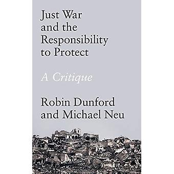 Just War and the Responsibility to Protect by Robin Dunford