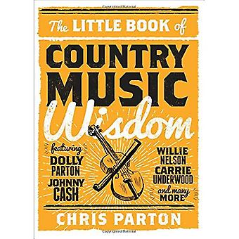The Little Book of Country� Music Wisdom