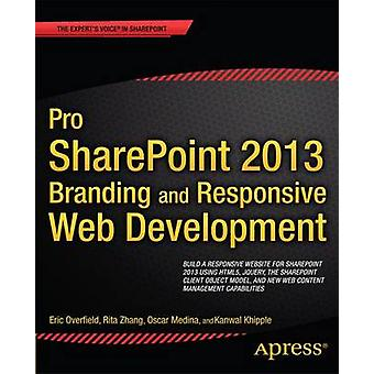 Pro Sharepoint 2013 Branding and Responsive Web Development by Beckett & Chris