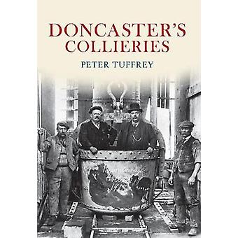 Doncasters Collieries by Peter Tuffrey