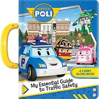 Robocar Poli - My Essential Guide to Traffic Safety - A Carry Along Boo