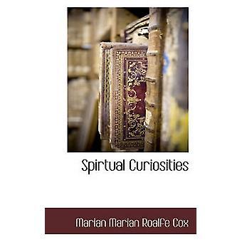 Spirtual Curiosities by Cox & Marian Marian Roalfe