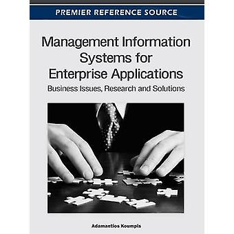 Management Information Systems for Enterprise Applications Business Issues Research and Solutions by Koumpis & Adamantios
