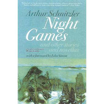 Night Games And Other Stories and Novellas by Schnitzler & Arthur