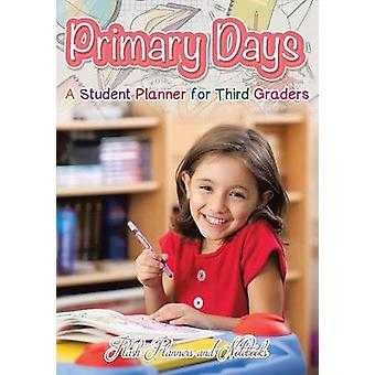 Primary Days  A Student Planner for Third Graders by Flash Planners and Notebooks