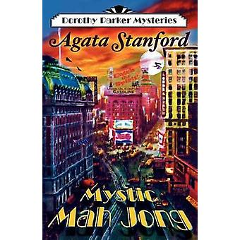 Mystic Mah Jong A Dorothy Parker Mystery by Stanford & Agata