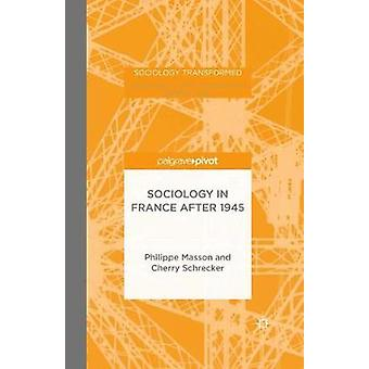 Sociology in France after 1945 by Masson & P.