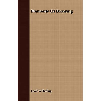 Elements Of Drawing by Darling & Lewis A