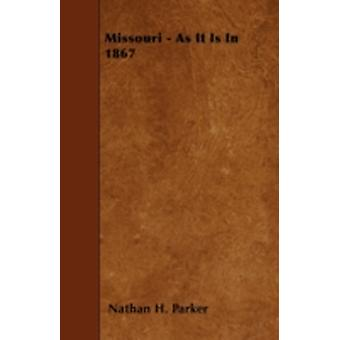 Missouri As It Is Nel 1867 di Parker & Nathan H.