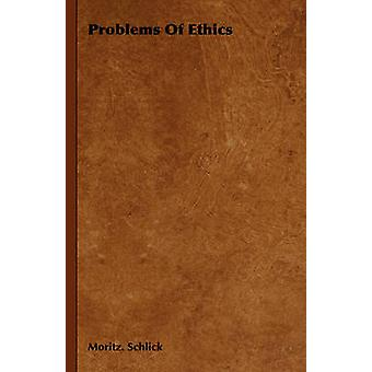Problems of Ethics by Schlick & Moritz