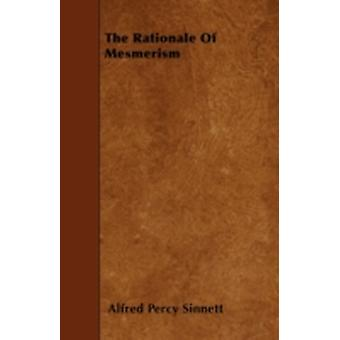 The Rationale of Mesmerism by Sinnett & Alfred Percy