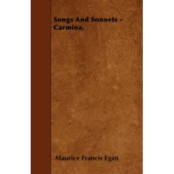 Songs And Sonnets  Carmina. by Egan & Maurice Francis