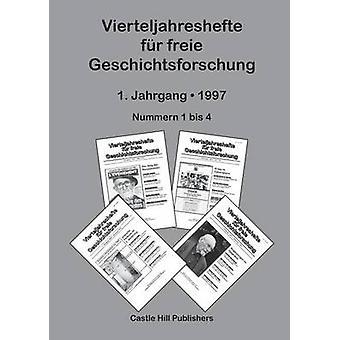 Vierteljahreshefte fr freie Geschichtsforschung Sammelband 1997 by Rudolf & Germar