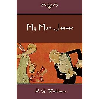 My Man Jeeves by Wodehouse & P. G.