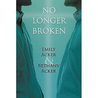 No Longer Broken by Acker & Emily