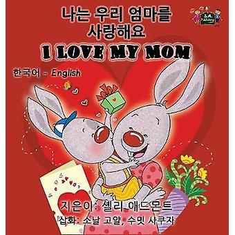 I Love My Mom Korean English Bilingual Edition by Admont & Shelley