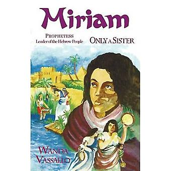 Miriam  Prophetess Leader of the Hebrew People Only A Sister by Vassallo & Wanda