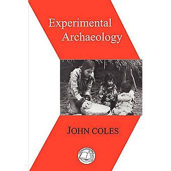Experimental Archaeology by Coles & John Morton