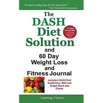 The Dash Diet Solution and 60 Day Weight Loss and Fitness Journal by Learning Visions