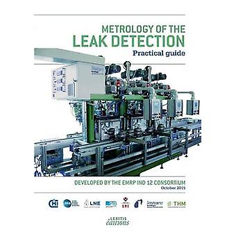 Metrology of the leak detection Practical guide by EMRP IND & 12 consortium