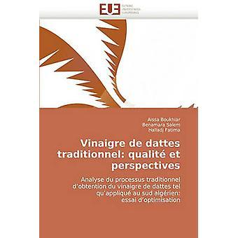 Vinaigre de Dattes Traditionnel Qualite Et Perspectives by Boukhiar & Aissa