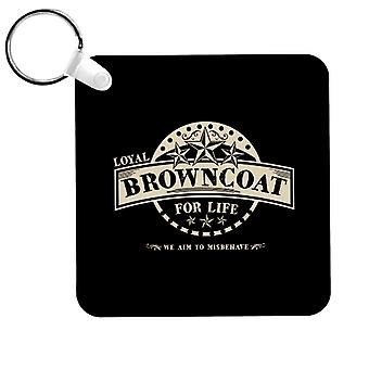 Serenity Loyal Browncoat for Life Keyring