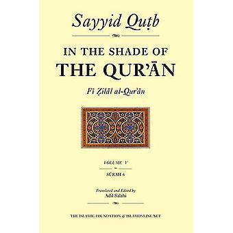 In the Shade of the Qur'an Vol. 5 (Fi Zilal al-Qur'an) - Surah 6 Al-An