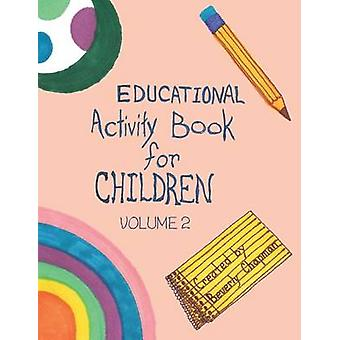 Educational Activity Book for Children Volume 2 by Chapman & Beverly