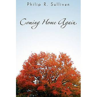 Coming Home Again by Sullivan & Philip R.
