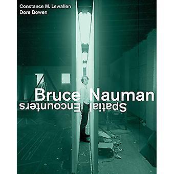 Bruce Nauman - Spatial Encounters by Constance M. Lewallen - 978052029