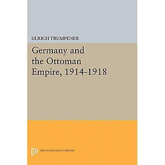 Duitsland en het Ottomaanse Rijk - 1914-1918 door Ulrich Trumpener - 9780