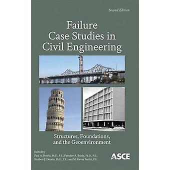 Failure Case Studies in Civil Engineering - Structures - Foundations -