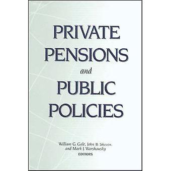 Las pensiones privadas y políticas públicas por William G. Gale - John B. Sho