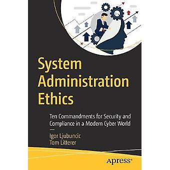 System Administration Ethics - Ten Commandments for Security and Compl