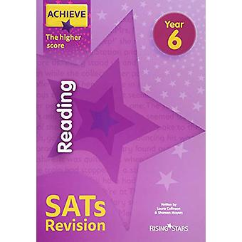 Achieve Reading SATs Revision The Higher Score Year 6 by Laura Collin
