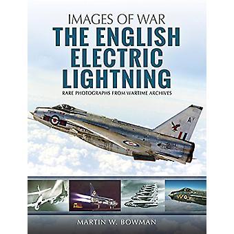 The English Electric Lightning by Martin W. Bowman - 9781526705563 Bo