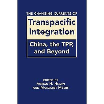 De föränderliga strömmar av Transpacific Integration av Adrian H. Hearn