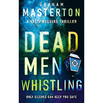 Dead Men Whistling di Graham Masterton - 9781784976453 Libro