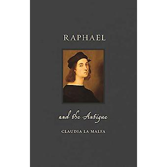 Raphael and the Antique by Claudia La Malfa - 9781789141504 Book