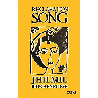 Reclamation Song by Jhilmil Breckenridge - 9781912565276 Book