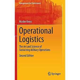 Operational Logistics - The Art and Science of Sustaining Military Ope